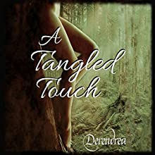 A Tangled Touch (       UNABRIDGED) by Derendrea Narrated by Ivy Swanson