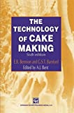 img - for The Technology of Cake Making by A.J. Bent (1997-07-31) book / textbook / text book