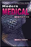 Modern Medical Statistics: A Practical Guide (Hodder Arnold Publication) (0340808691) by Everitt, Brian S.