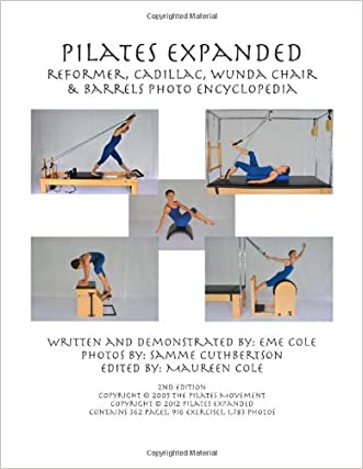 Pilates Expanded Reformer, Cadillac, Wunda Chair & Barrels Photo Encyclopedia