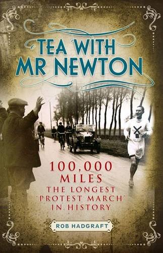 Tea with Mr Newton: 100, 000 Miles - The Longest 'protest March' in History (Desert Island Athletics Histories)