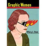 Graphic Women: Life Narrative and Contemporary Comics (Gender and Culture Series) ~ Hillary L. Chute
