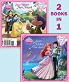 Lyra Spenser Ariel's Dolphin Adventure/Snow White's New Friend [With Sticker(s)] (Disney Princess (Random House Paperback))
