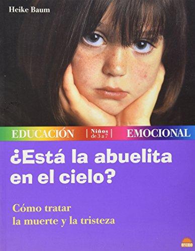 Esta la abuelita en el cielo? / Is Grandma in Heaven?: Como Tratar LA Muerte Y LA Tristeza (Spanish Edition), Baum, H.