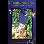 A Treasure's Trove: A Fairy Tale About Real Treasure for Parents and Children of All Ages | Michael Stadther