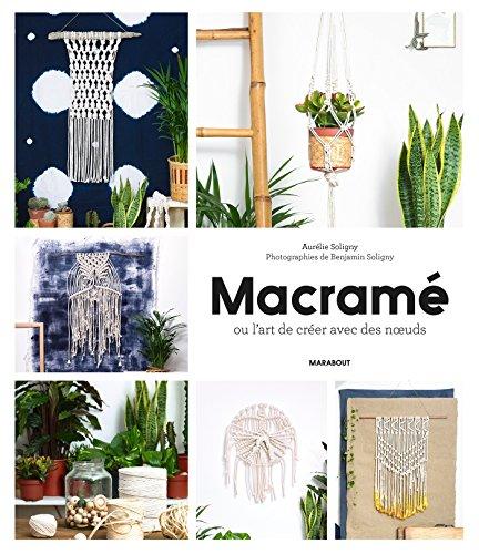 Macramé ou l'art de créer avec des noeuds : techniques et créations |