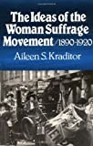 The Ideas of the Woman Suffrage Movement: 1890-1920