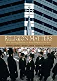 img - for Religion Matters: What Sociology Teaches Us About Religion In Our World 1st edition by Emerson, Michael, Mirola, William, Monahan, Susanne C (2010) Paperback book / textbook / text book