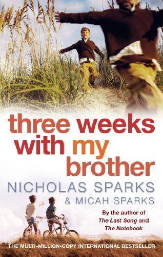 Nicholas Sparks - Three Weeks With My Brother