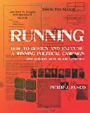 Running: How To Design And Execute A Winning Political Campaign