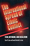 img - for The International Spread of Ethnic Conflict: Fear, Diffusion, and Escalation book / textbook / text book