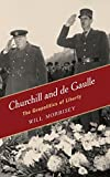 img - for Churchill and de Gaulle: The Geopolitics of Liberty book / textbook / text book