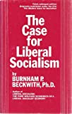 img - for The case for liberal socialism (An Exposition-university book) book / textbook / text book
