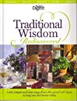 Traditional Wisdom Rediscovered: 1,953 Simple and Easy Ways from the Good Old Days to Help You Live Better Today