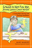 img - for School Is Not For Me, Jeremy James Conor McGee book / textbook / text book