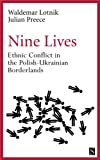 img - for Nine Lives: Ethnic Conflict in the Polish-Ukrainian Borderlands book / textbook / text book