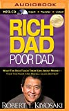 Rich Dad Poor Dad: What The Rich Teach Their Kids About Money - That the Poor and Middle Class Do Not! (Rich Dad's)