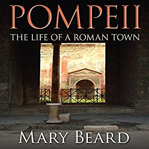 Pompeii - The Life of a Roman Town Hörbuch