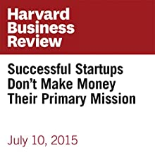 Successful Startups Don't Make Money Their Primary Mission (       UNABRIDGED) by Kevin Laws Narrated by Fleet Cooper