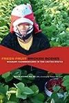 Fresh Fruit, Broken Bodies: Migrant F...