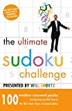 The Ultimate Sudoku Challenge Presented by Will Shortz: 100 Wordless Crossword Puzzles (0312358156) by Shortz, Will