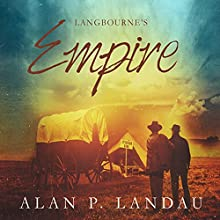 Langbourne's Empire: The Langbourne Series Audiobook by Alan P. Landau Narrated by Adrian Galley