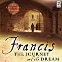 Francis: The Journey and the Dream (       UNABRIDGED) by Murray Bodo Narrated by Murray Bodo