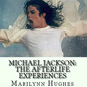 Michael Jackson: The Afterlife Experiences Audiobook