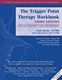 img - for The Trigger Point Therapy Workbook: Your Self-Treatment Guide for Pain Relief book / textbook / text book