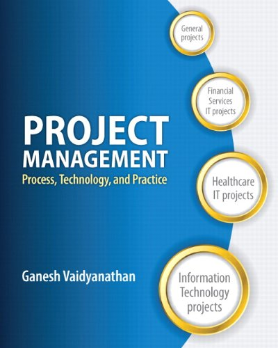 Project Management: Process, Technology and Practice, by Ganesh Vaidyanathan