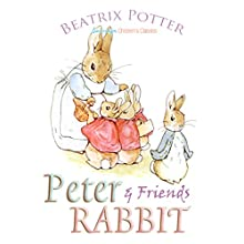 Peter Rabbit and Friends (       UNABRIDGED) by Beatrix Potter Narrated by Josh Verbae