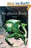 Der gl�serne Drache II: Band II der Drachen-Trilogie