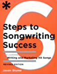 Six Steps to Songwriting Success, Rev...