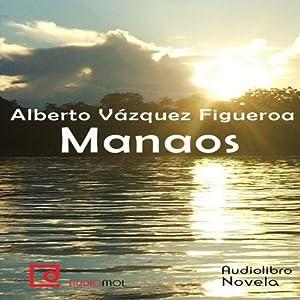 Manaos | [Alberto Vázquez Figueroa]