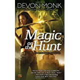 Magic on the Hunt (Allie Beckstrom, Book 6) ~ Devon Monk
