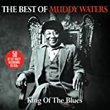 King Of The Blues - The Best Of Muddy Waters Muddy Waters