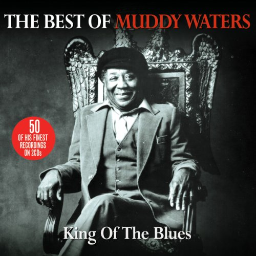 Muddy Waters - The Best Of Muddy Waters: King Of The Blues - Zortam Music
