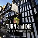 Turn and Die Audiobook by Stella Whitelaw Narrated by Julia Barrie
