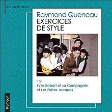 Exercices de style Performance Auteur(s) : Raymond Queneau Narrateur(s) : Yves Robert,  Les Frères Jacques