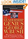 The Leadership Genius of George W. Bush: 10 Common Sense Lessons from the Commander-in-Chief