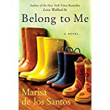 Belong to Me ~ Marisa de los Santos