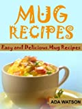 Mug Recipes - Easy and Delicious Mug Recipes