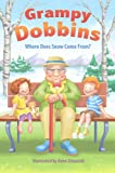 Grampy Dobbins: Where Does Snow Come From? (Popular Children's Books by Grampy Dobbins)