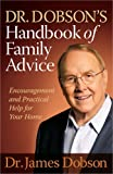 Dr. Dobson's Handbook of Family Advice: Encouragement and Practical Help for Your Home