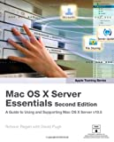 Schoun Regan Apple Training Series: Mac OS X Server Essentials (Visual QuickStart Guides)