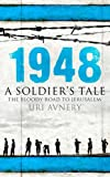 1948: A Soldier's Tale - The Bloody Road to Jerusalem