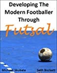 Developing the Modern Footballer thro...
