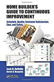 img - for Home Builder's Guide to Continuous Improvement: Schedule, Quality, Customer Satisfaction, Cost, and Safety book / textbook / text book