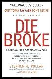 Die Broke: A Radical Four-Part Financial Plan