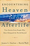 img - for Encountering Heaven and the Afterlife   [ENCOUNTERING HEAVEN & THE AFTE] [Paperback] book / textbook / text book